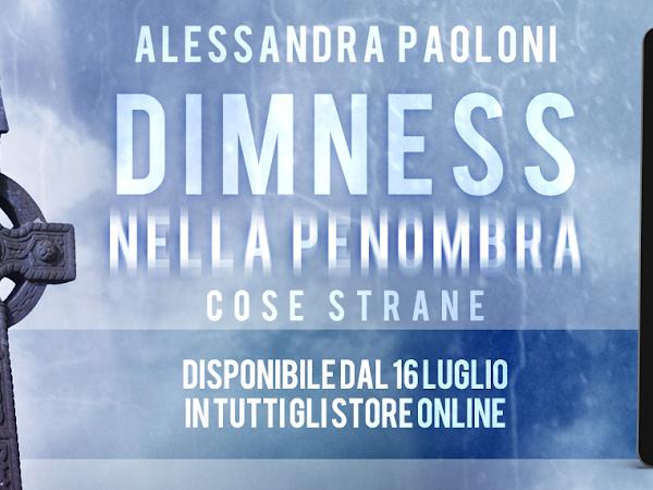 Dimness - Nella penombra di Alessandra Paoloni | Presentazione