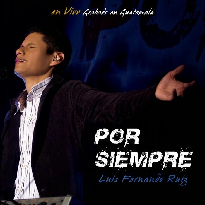 Luis Fernando Ruiz-Por Siempre-