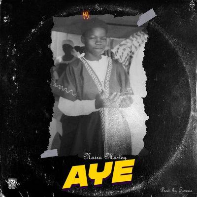 """Naira Marley – """"Aye"""" (Prod. by Rexxie) #Arewapublisize www.arewapublisize.com"""