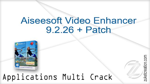 Aiseesoft Video Enhancer 9.2.26 + Patch