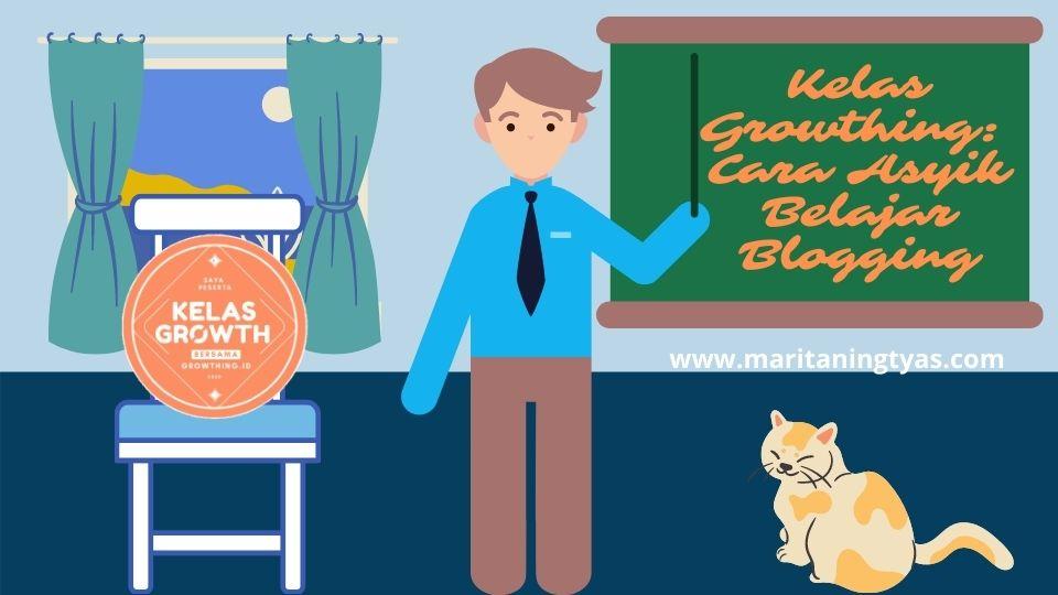 kelas growthing cara asyik belajar blogging