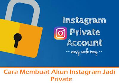 Cara Membuat Akun Instagram Jadi Private (Termudah.com)