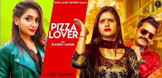 Pizza Lover Lyrics - Ruchika Jangra