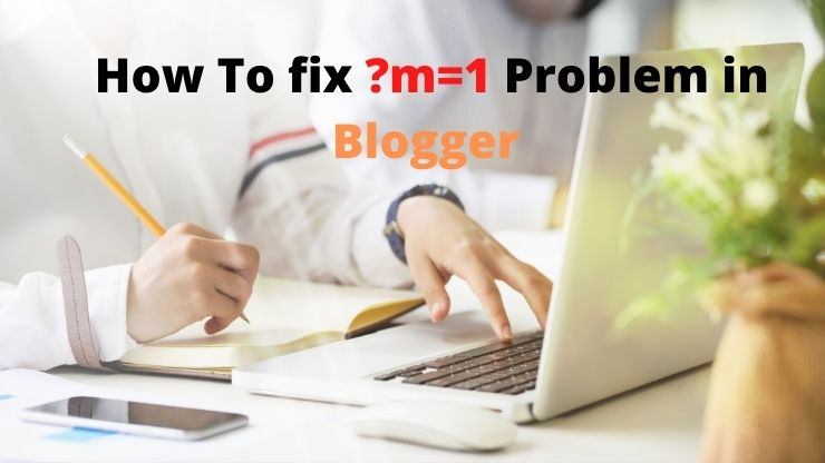 How To fix ?m=1 Problem in Blogger | 2020 Complete Guide step By Step in Hindi.
