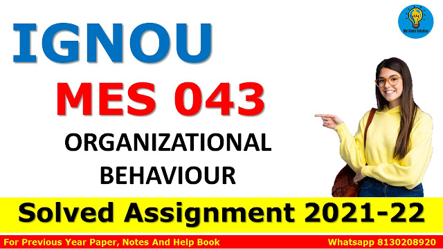 MES 043 ORGANIZATIONAL BEHAVIOUR Solved Assignment 2021-22