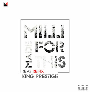 Music: Milli - Made For This (Beat Refix By. King Prestige)