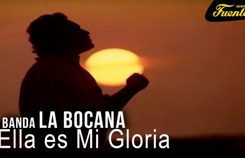 Ella Es Mi Gloria | Banda La Bocana Lyrics