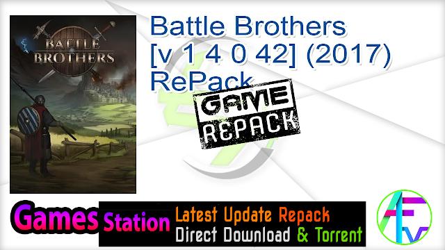 Battle Brothers [v 1 4 0 42] (2017) RePack