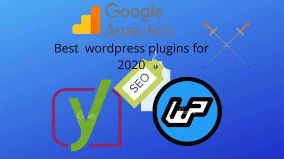 Best   WordPress  Plugins  for  2020 -Must have this for a website to improve its rank on Google.