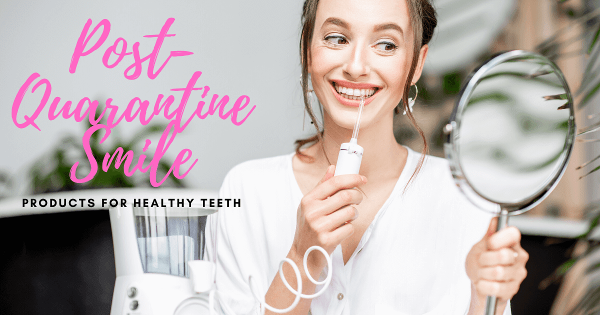 The Best Oral Care Products For A Post Quarantine Smile By Barbies Beauty Bits