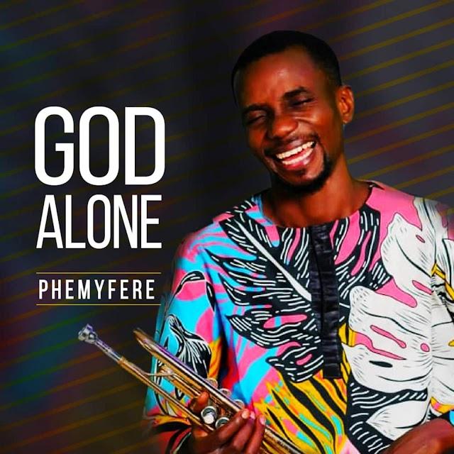 NEW MUSIC: God Alone & All The Glory - Phemyferee || @phemyferee cc @Benmagradio