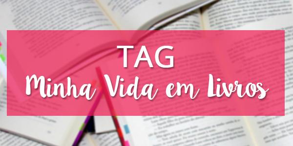 [TAG] Minha Vida em Livros