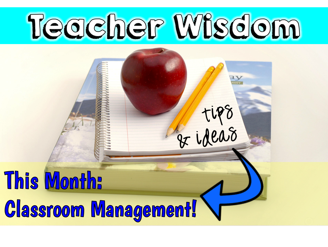 Teacher Wisdom Classroom Management With Freebies
