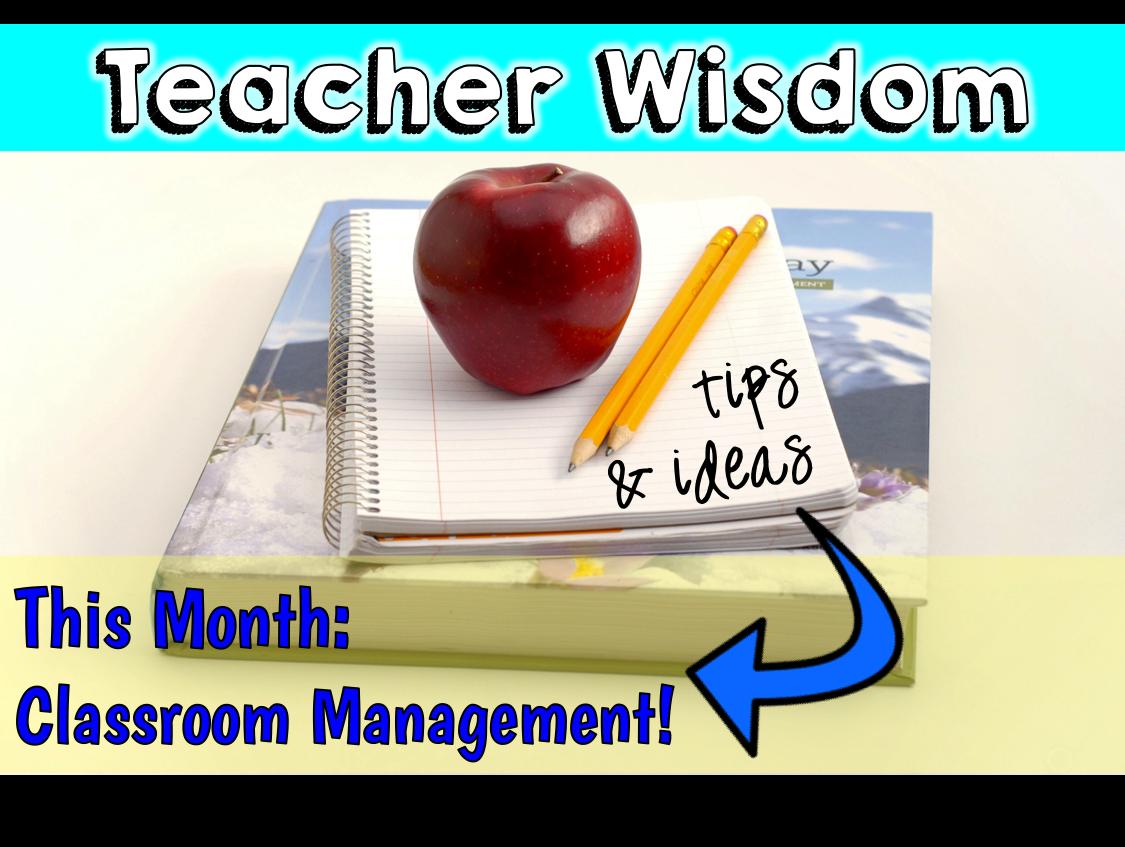 Teacher Wisdom Classroom Management With Freebies