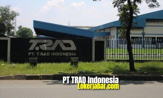 Lowongan Kerja PT TRAD Indonesia Jababeka