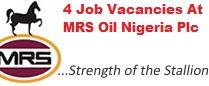 2018/2019 Recruitment Apply Now-4 Job Vacancies At MRS Oil Nigeria Plc