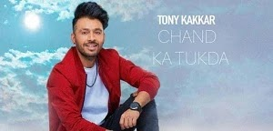 CHAND KA TUKDA LYRICS TONY KAKKAR