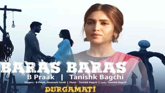 Baras Baras Lyrics-Durgamati, B Praak, HvLyRiCs