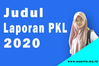Judul Laporan PKL TKJ SMK Terbaru Tahun 2020