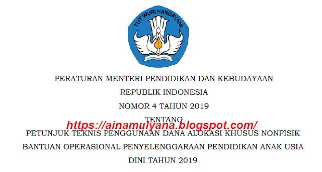 Pemerintah dalam hal ini Kemendikbud telah menerbitkan  TERLENGKAP PERMENDIKBUD NOMOR 4 TAHUN 2019 TENTANG JUKNIS BOP PAUD TAHUN 2019