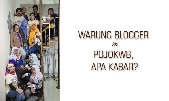 kenangan akan warung blogger dan pojokwb
