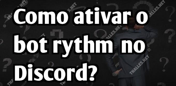 Como ativar o bot rythm no Discord