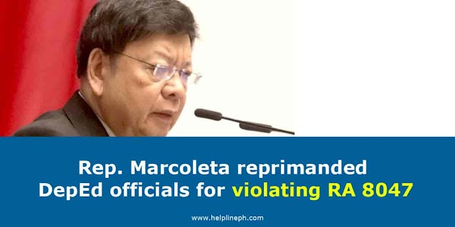 Rep. Marcoleta reprimanded DepEd officials for violating RA 8047
