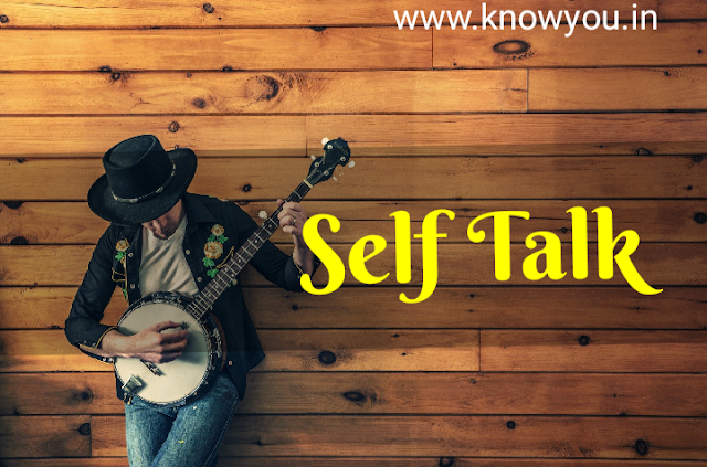 Self Talk, Talk Yourself, Believe yourself, what is Self Talk, Top Best Tips to Change your Life 2020
