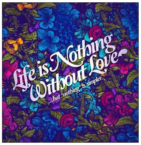 Life is nothing without love quotes for tumblr
