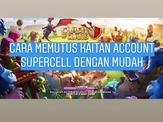 CARA MELEPAS KAITAN SUPERCELL COC ( Clash Of Clans)