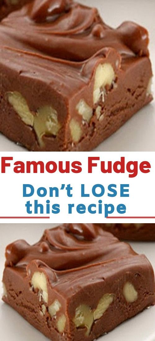 Famous Fudge – Don't LOSE this recipe