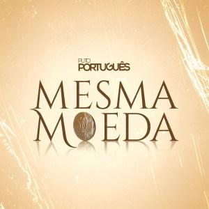 Puto Portugues Mesma Moeda