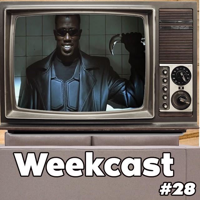 Weekcast #28 - Blade: O Caçador de Vampiros