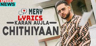 Chithiyaan Lyrics By Karan Aujla
