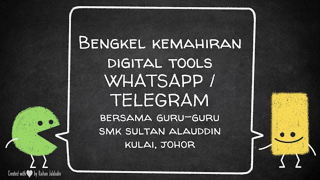 Bengkel Kemahiran Digital Tools Menggunakan Whatsapp & Telegram Bersama SMK Sultan Alauddin, Kulai