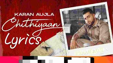 Chithiyaan lyrics - KARAN AUJLA | Desi Crew | Latest Punjabi Song Lyrics