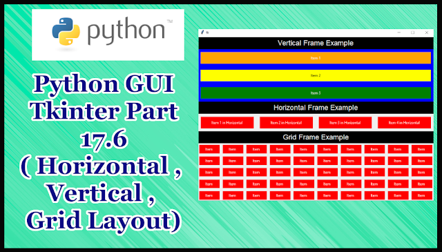 Python GUI Tkinter Tutorial Part 17.6 | Horizontal,Vertical,Grid Layout in Tkinter