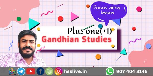 Higher Secondary Plus One(+1) Gandhian Studies Notes