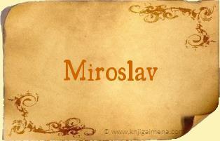 Šta znači ime Miroslav?