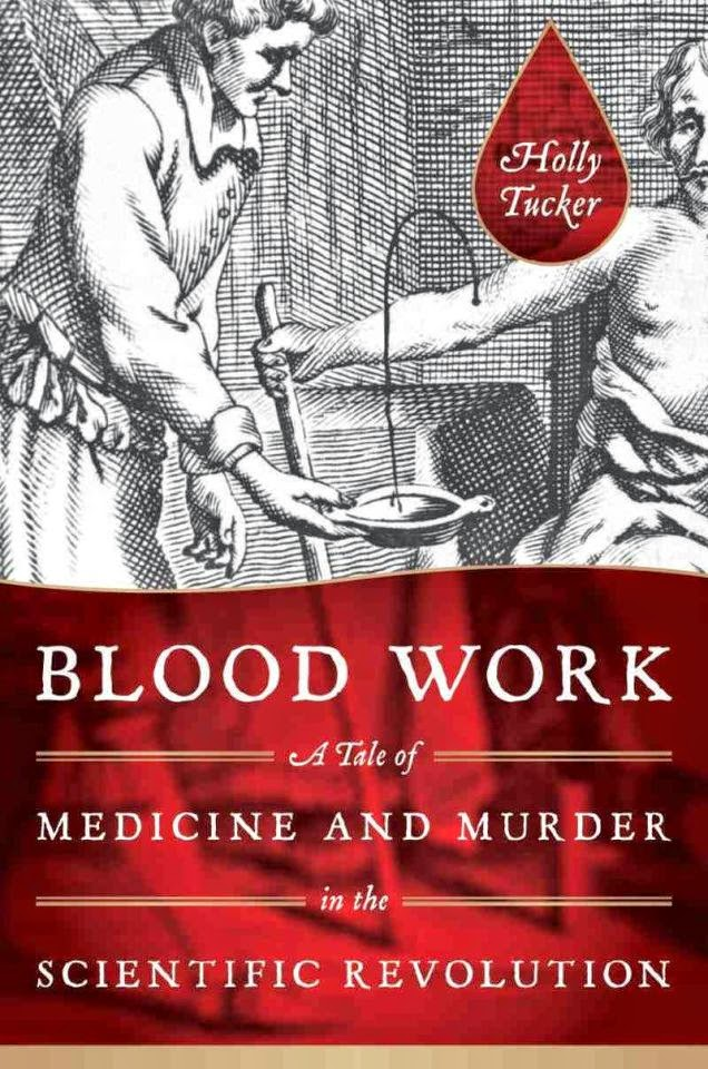 Cover of Blood Work, a take of medicine and murder in the Scientific Revolution