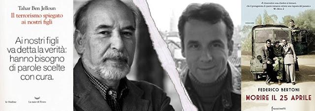 """[Libri] """"Il terrorismo spiegato ai nostri figli"""" di Tahar Ben Jelloun e """"Morire il 25 aprile"""" di Federico Bertoni, recensione di Beatrice Rurini"""