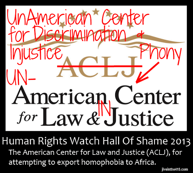 The American Center for Law and Justice (ACLJ) is an anti-gay organization that promotes discrimination and injustice to gay people around the world.
