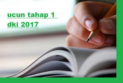 Ucun Tahap 1 DKI 2017