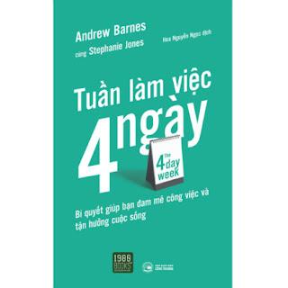The 4 Day Week - Tuần Làm Việc 4 Ngày ebook PDF EPUB AWZ3 PRC MOBI
