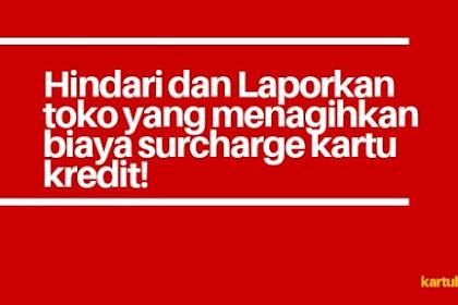 Biaya gesek EDC 3% Surcharge Dilarang Oleh BI - Laporkan!