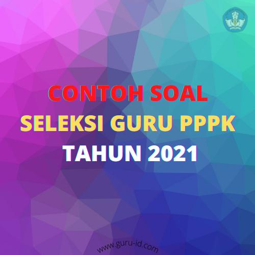 Soal P3k 2021 Untuk Guru Sd Smp Sma Info Pendidikan Terbaru