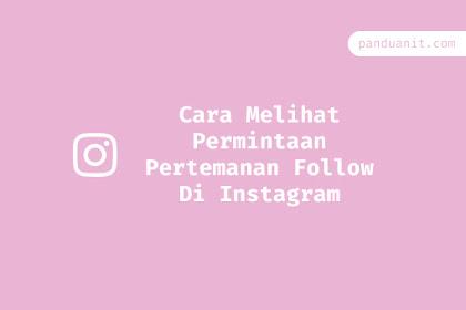 Cara Melihat Permintaan Pertemanan Follow Yang Belum Direspon Di Instagram