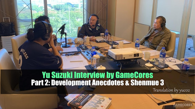 Yu Suzuki Interview by GameCores | Part Two: Development Anecdotes & Shenmue 3