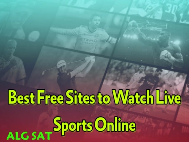 أفضل المواقع لمشاهدة المباريات - أفضل مواقع لمشاهدة المباريات اون لاين - بث مباشر
