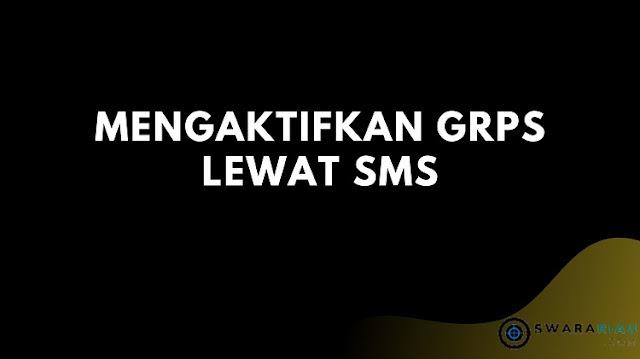 Mengaktifkan GRPS Lewat SMS